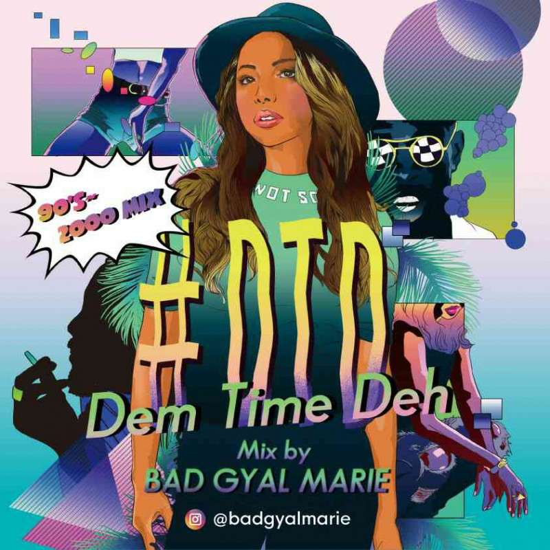 DEM TIME DEH 90's~2000 MIX  mix by Bad Gyal Marie